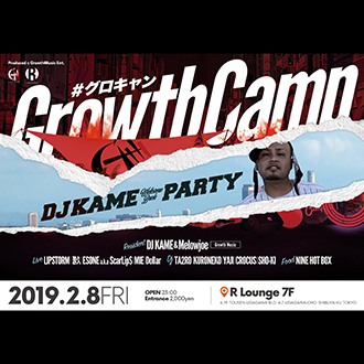 GROWTH CAMP-DJ KAME Welcome Back Party-