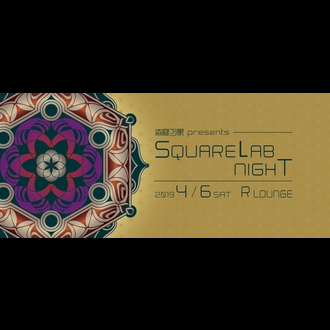 森羅万象 presents Square Lab Night