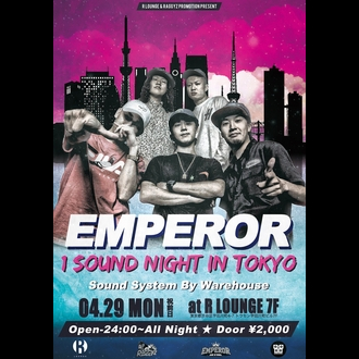 -R lounge & Raggyz Promotion presents- Emperor 1 Sound Night in Tokyo