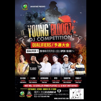YOUNG BLOODZ DJ COMPETITION - QUALIFIERS / 予選大会 -