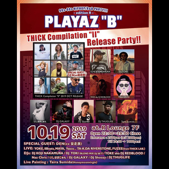 "PLAYAZ""B"" -edition R- THICK Compilation ""II"" Release Party"