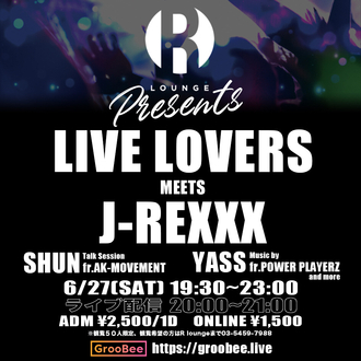 LIVE LOVERS meets J-REXXX