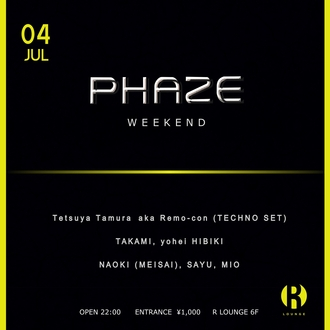 PHAZE WEEKEND