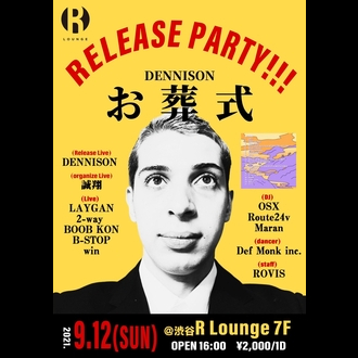 DENNISON 「お葬式」RELEASE PARTY