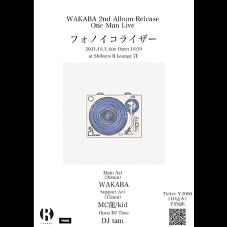 WAKABA 2nd Album Release One Man Live「フォノイコライザー」