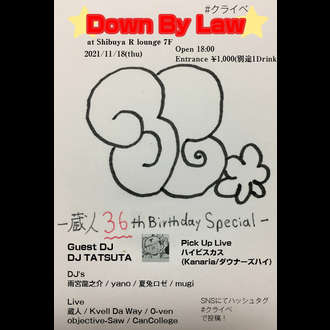 Down by law 蔵人 36th Birthday Special